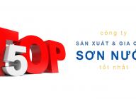 Top 5 công ty sản xuất & gia công sơn nước tốt nhất Việt Nam
